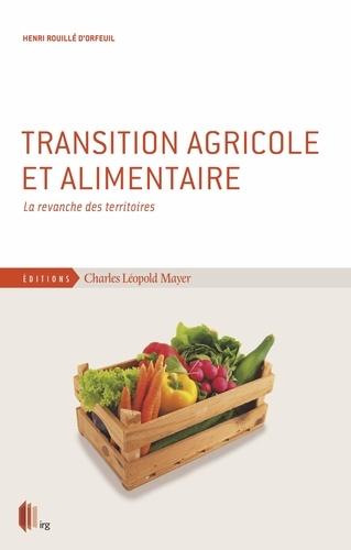 Transition agricole et alimentaire. La revanche des territoires