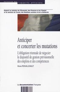 Henri Rouilleault - Anticiper et concerter les mutations - L'obligation triennale de négocier le dispositif de gestion prévisionnelle des emplois et des compétences.