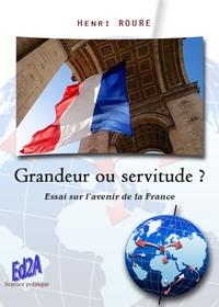 Henri Roure - Grandeur ou servitude ? - Essai sur l'avenir de la France.