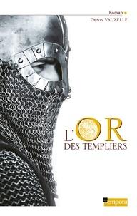 Henri-Rousseau Maxime et Denis Vauzelle - L'or des Templiers.