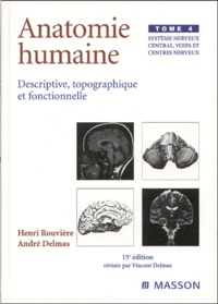 Anatomie humaine descriptive, topographique et fonctionnelle. Tome 4, Système nerveux central, voies et centres nerveux, 15ème édition.pdf