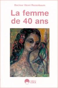 Henri Rozenbaum - La femme de 40 ans.