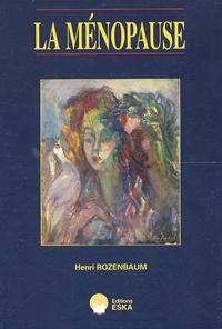 Henri Rozenbaum - La ménopause.