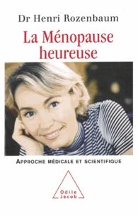 Henri Rozenbaum - Ménopause heureuse (La) - Approche médicale et scientifique.