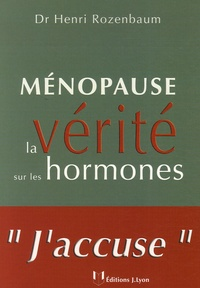 Henri Rozenbaum - Ménopause - La vérité sur les hormones.