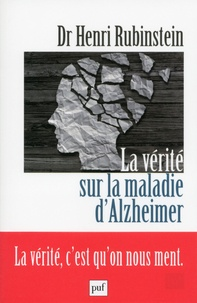 Henri Rubinstein - La vérité sur la maladie d'Alzheimer.