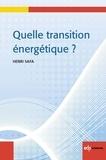 Henri Safa - Quelle transition énergétique ?.