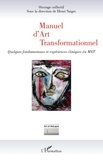 Henri Saigre - Manuel d'Art Transformationnel - Quelques fondamentaux et expériences cliniques du MAT.