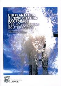 Henri Salvayre - L'implantation & l'exploitation par forage des masses d'eau souterraines.
