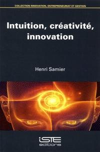 Henri Samier - Intuition, créativité, innovation.