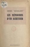 Henri Sanglart - Les Mémoires d'un acheteur.