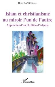 Islam et Christianisme au miroir lun de lautre - Approches dun chrétien dAlgérie.pdf