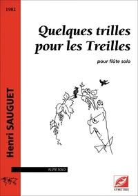 Henri Sauguet et Bruno Berenguer - Quelques trilles pour les Treilles - pour flûte solo.