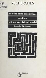 Henri Savall et Françoise Domeur - Analyse socio-économique des liens entre productivité et emploi dans le bâtiment.