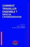 Henri Savall et Véronique Zardet - Comment travailler ensemble ? Défis de l'intergénération.