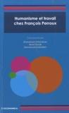 Henri Savall et Emmanuel d' Hombres - Humanisme et travail chez François Perroux.