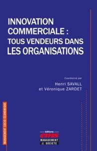 Henri Savall et Véronique Zardet - Innovation commerciale : tous vendeurs dans les organisations.