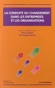 Henri Savall et Véronique Zardet - La conduite du changement dans les entreprises et les organisations.