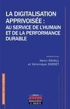 Henri Savall et Véronique Zardet - La digitalisation apprivoisée : au service de l'humain et de la performance durable.