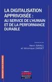 Henri Savall - La digitalisation apprivoisée - Au service de l'humain et de la performance durable.
