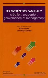 Henri Savall et Véronique Zardet - Les entreprises familiales - Création, succession, gouvernance et management.