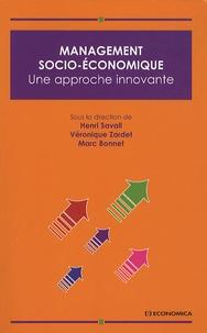 Henri Savall et Véronique Zardet - Management socio-économique - Une approche innovante.