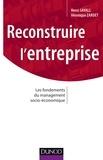 Henri Savall et Véronique Zardet - Reconstruire l'entreprise - Les fondements du management socio-économique.