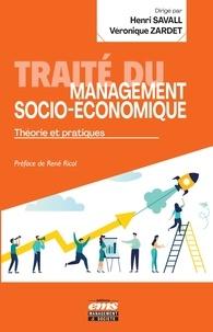 Henri Savall et Véronique Zardet - Traité du management socio-économique - Théorie et pratique.