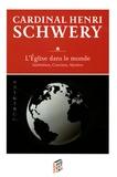Henri Schwery - L'Eglise dans le monde - Institution, Conclave, Mystère.