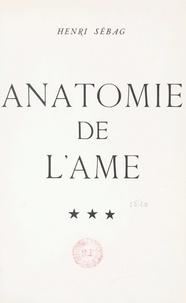 Henri Sebag - Anatomie de l'âme, essai de psych-esthétique ((2). Les lois de la beauté ou du rationnel.