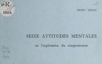 Henri Sebag - Seize attitudes mentales - Ou L'exploration du comportement.