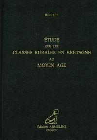 Henri Sée - Etude sur les classes rurales en Bretagne au Moyen Age.