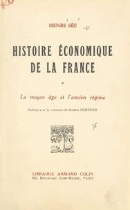 Henri Sée et Armand Rébillon - Histoire économique de la France - Le moyen âge et l'Ancien régime.