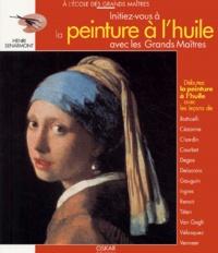Henri Senarmont - Initiez-vous à la peinture à l'huile avec les Grands Maîtres.