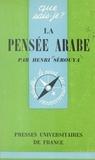 Henri Sérouya et Paul Angoulvent - La pensée arabe.
