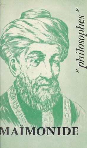 Henri Sérouya et Emile Bréhier - Maïmonide - Sa vie, son œuvre avec un exposé de sa philosophie.