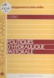 Henri Serres et  Agence de Coopération Culturel - Politiques d'hydraulique pastorale.