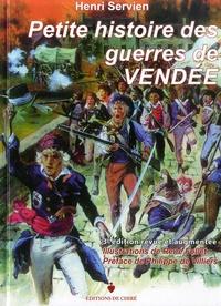 Henri Servien - Petite histoire des guerres de Vendée.