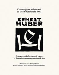 Henri Sick - Ernest Huber - Gravures, ex-libris, cartes de voeux et illustrations anatomiques et médicales.