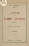 Henri Simonnet et  Pasteur Vallery-Radot - L'ouvre de Louis Pasteur.