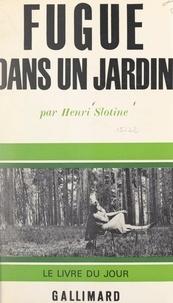 Henri Slotine - Fugue dans un jardin.