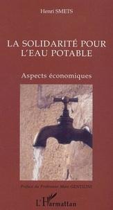 Henri Smets - La solidarité pour l'eau potable - Aspects économiques.