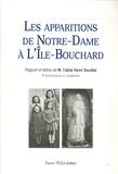 Henri Souillet - Les apparitions de Notre-Dame à l'Ile-Bouchard, en l'église Saint-Gilles, du 8 au 14 décembre 1947 - Rapports et lettres de M. l'abbé Henri Souillet, curé de Milly, du diocèse d'Angers.