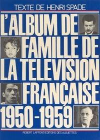Henri Spade et  Collectif - L'album de famille de la télévision française : 1950-1959.