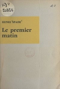 Henri Spade - Le premier matin.