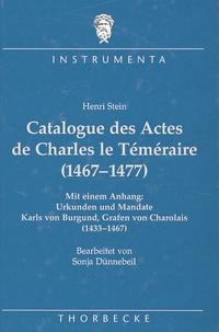 Henri Stein - Catalogue des Actes de Charles le Téméraire (1467-1477).