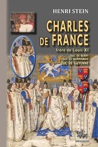 Meilleurs livres audio torrents télécharger Charles de France, frère de Louis XI  - Duc de Berry, duc de Normandie, duc de Guyenne