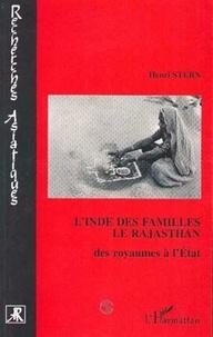 Henri Stern - L'Inde des familles - Le Rajasthan, des royaumes à l'Etat, enquête ethnographique.