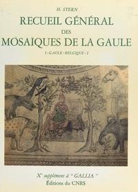 Henri Stern - Recueil général des mosaïques de la Gaule (1.1) : Province de Belgique, partie ouest - 10e supplément à Gallia.