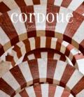 Henri Stierlin - Cordoue - La Grande Mosquée et l'Espagne mozarabe.